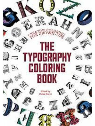 TYPOGRAPHY COLORING BOOK: CREATIVE COLORING FOR GRO